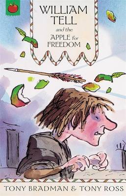 William Tell and the Apple for Freedom by Tony Bradman