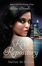 Keys to the Repository: A Blue Bloods Companion Book by Melissa De La Cruz