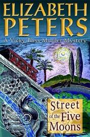 Street of the Five Moons (Vicky Bliss Mystery #2) by Elizabeth Peters