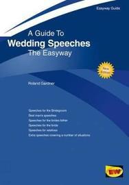 Wedding Speeches by Roland Gardner