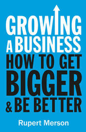 Growing a Business by Rupert Merson