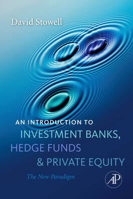 An Introduction to Investment Banks, Hedge Funds, and Private Equity: The New Paradigm