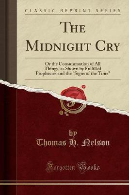 The Midnight Cry by Thomas H Nelson