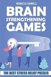 Brain Strengthening Games by Rebecca Howell