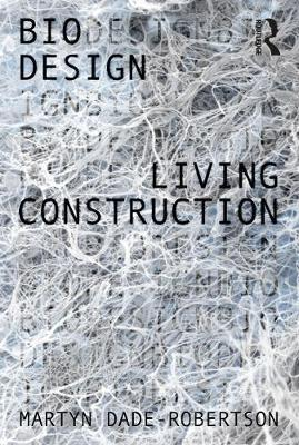 Living Construction by Martyn Dade-Robertson