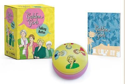 The Golden Girls: Talking Button by Christine Kopaczewski