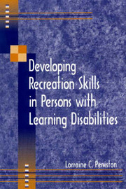 Developing Recreation Skills in Persons with Learning Disabilities by Lorraine C. Peniston