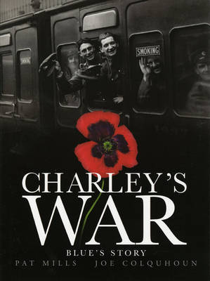 Charley's War (Vol. 4) - Blue's Story by Pat Mills image