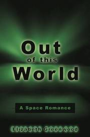 Out of This World by Elizabeth Greenwood