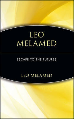 Leo Melamed by Leo Melamed
