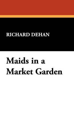 Maids in a Market Garden by Richard Dehan image