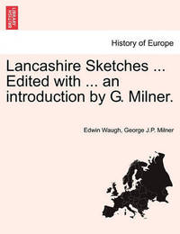 Lancashire Sketches ... Edited with ... an Introduction by G. Milner. First Series by Edwin Waugh