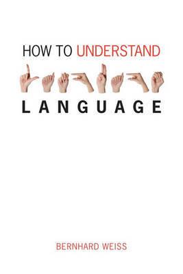 How to Understand Language by Bernhard Weiss image