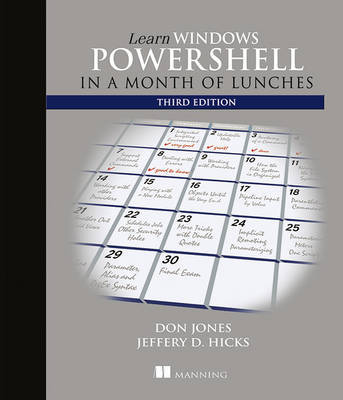 Learn Windows PowerShell in a Month of Lunches, Third Edition by Donald W Jones
