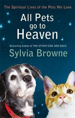 All Pets Go To Heaven by Sylvia Browne image
