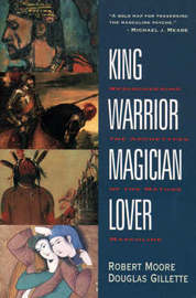 King Warrior Magician Lover by Robert L. Moore
