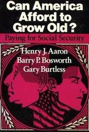 Can America Afford to Grow Old? by Henry Aaron