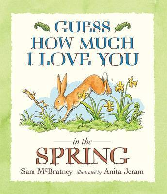 Guess How Much I Love You in the Spring by Sam McBratney image