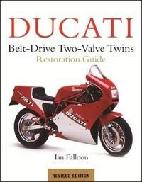 Ducati Belt-Drive Two Valve Twins by Ian Falloon