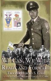 We Can, We Will, Ready and Forward by Harold S. Cole