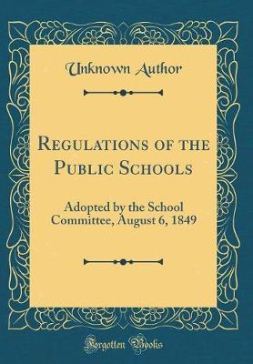 Regulations of the Public Schools by Unknown Author