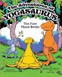 The Adventures of Yogasaurus by Kenneth E Duncan