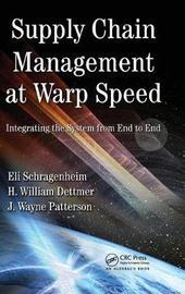 Supply Chain Management at Warp Speed by Eli Schragenheim