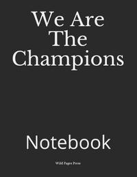 We Are the Champions by Wild Pages Press