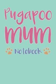 Pugapoo Mum Composition Notebook of Pug Poodle Dog Mum Journal by Zayn K