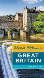 Rick Steves Great Britain (Twenty-third Edition) by Rick Steves
