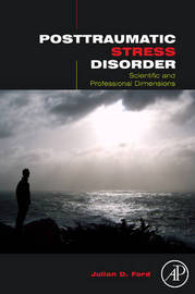 Posttraumatic Stress Disorder: Scientific and Professional Dimensions by Julian D Ford image