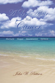 A Love Affair with Cancer by John W. Pattison image