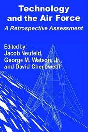 Technology and the Air Force: A Retrospective Assessment image