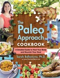 The Paleo Approach Cookbook: A Detailed Guide to Heal Your Body and Nourish Your Soul by Sarah Ballantyne