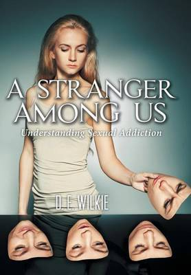 A Stranger Among Us by D E Wilkie