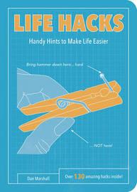 Life Hacks by Dan Marshall