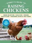 Storey's Guide to Raising Chickens, 4th Edition by Gail Damerow