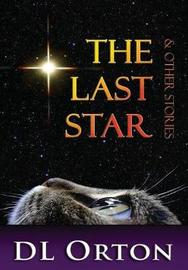 The Last Star & Other Stories by D L Orton image