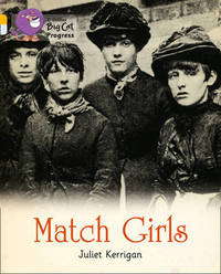 Match Girls by Juliet Kerrigan