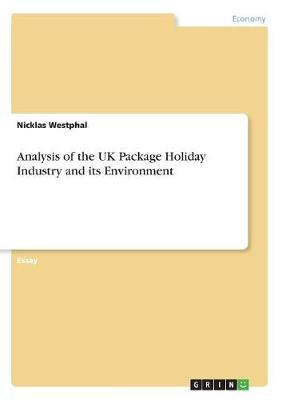 Analysis of the UK Package Holiday Industry and Its Environment by Nicklas Westphal