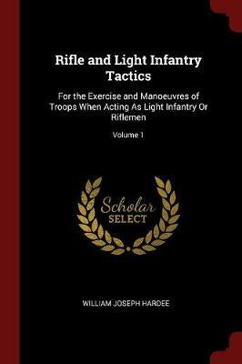 Rifle and Light Infantry Tactics by William Joseph Hardee image
