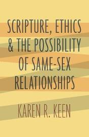 Scripture, Ethics, and the Possibility of Same-Sex Relationships by Karen R. Keen image