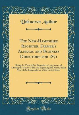The New-Hampshire Register, Farmer's Almanac and Business Directory, for 1871 by Unknown Author image