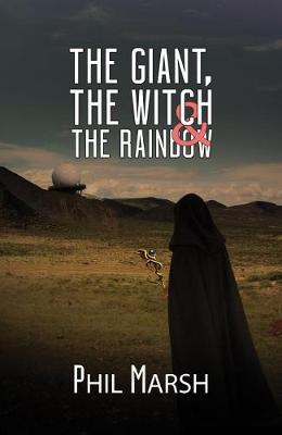 The Giant, The Witch & The Rainbow by Phil Marsh
