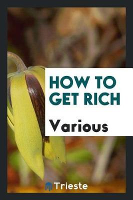 How to Get Rich by Various ~