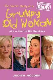 The Secret Diary of a Grumpy Old Woman by Judith Holder image