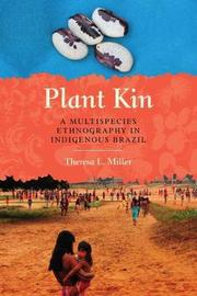 Plant Kin by Theresa L. Miller