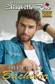 Bistro Bachelor by Elizabeth Rose