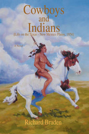 Cowboys and Indians: [Life on the Texas - New Mexico Plains, 1856] by Richard Braden