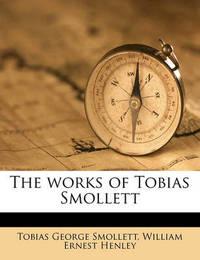 The Works of Tobias Smollett by Tobias George Smollett